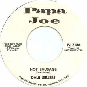 Dale Sellers - Hot Sausage / Got You On My Mind