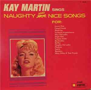 Kay Martin & her Bodyguards - Kay Martin Sings Naughty And Nice Songs