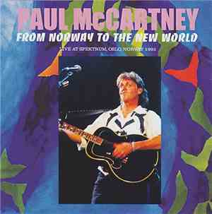 Paul McCartney - From Norway To The New World