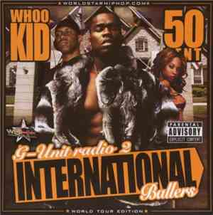 Whoo Kid, 50 Cent - G-Unit Radio Part 2 International Ballers