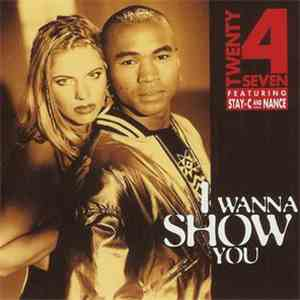 Twenty 4 Seven Featuring Stay-C And Nance - I Wanna Show You