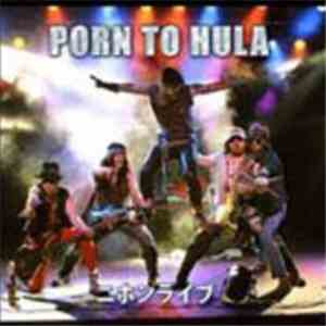 Porn To Hula - Live In Japan
