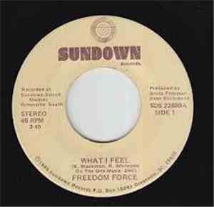 Freedom Force - What I Feel / Stop Running