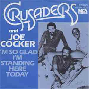 Crusaders And Joe Cocker - I'm So Glad I'm Standing Here Today
